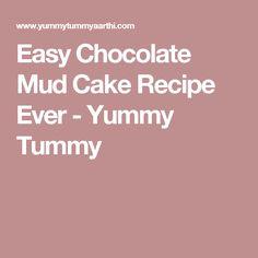 Easy Chocolate Mud Cake Recipe Ever - Yummy Tummy