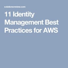 11 Identity Management Best Practices for AWS