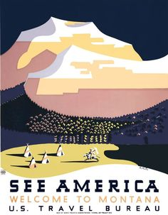 Welcome to Montana. A WPA Federal Art Project poster for the U.S. Travel Bureau promoting tourism in Montana. The vintage travel poster shows a cluster of tipis with mountains in the background: 'See