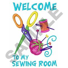Hobbies Embroidery Design: WELCOME TO MY SEWING ROOM from Great Notions