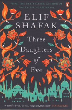 Three Daughters of Eve book by Elif Shafak Best Books Of 2017, New Books, Good Books, Books To Read, Book Cover Design, Book Design, Layout Design, Design Design, Print Design