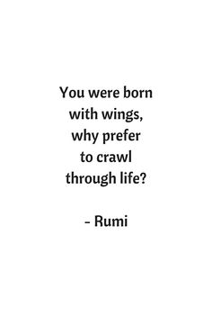 Rumi Inspirational Quotes - You were born with wings #rumi #sufi #philosophy #poetry #inspirationalquotes #redbubble