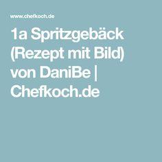 1a Spritzgebäck (Rezept mit Bild) von DaniBe | Chefkoch.de