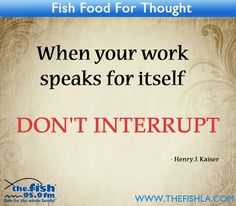 Let your work speak