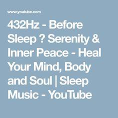 432Hz - Before Sleep ➤ Serenity & Inner Peace - Heal Your Mind, Body and Soul | Sleep Music - YouTube