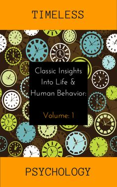PSYCHOLOGY FRIDAY FREEBIE  Classic Insights into Life and Human Behavior: (Timeless Psychology Book 1) Free on kindle (January 30/31) See following links.  www.amazon.com/dp/B00K6TBUIG or www.amazon.co.uk/dp/B00K6TBUIG (UK)  If you live outside the USA/UK just type the title or B00K6TBUIG into the Amazon search box. #psychology