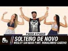 Vídeo Aula - Solteiro de Novo - Wesley Safadão part. Ronaldinho - Cia Daniel Saboya (Coreografia) - YouTube