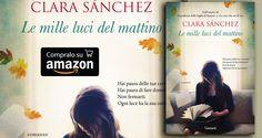 libri che passione: Le mille luci del mattino di Clara Sanchez