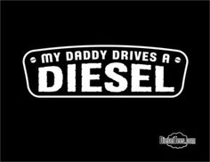 DieselTees- Image of My Daddy Drives A Diesel Kids & Infants T-Shirt | Available at www.DieselTees.com #dieseltees