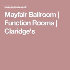 Mayfair Ballroom | Function Rooms | Claridge's