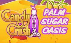 Candy Crush Soda Saga Episode 18 - Palm Sugar Oasis