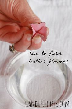 How to form leather flowers with water
