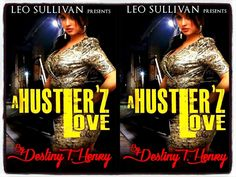 BookTrailer - A Hustler'z Love by Destiny T. Henry *Want a Book trailer to help push your book to the bestsellers list - call WB Media Group @ 914.483.9496 or send us an email  wbmediagroup@yahoo.com