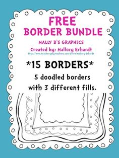 I hope that you enjoy these 15 FREE doodled borders for your TpT products and lesson materials!There are 5 borders included with 3 different fills: fully transparent, the outside border transparent, and fully filled in with white.Mally B's Clipart is created by Mallory Erhardt.