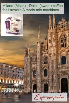 Sweet stylish Milan the in our 7 cities series, very much like Milano - Dolce coffee for Lavazza A Modo Mio machines from Espressopedia. Sweet Coffee, Italian Coffee, Nescafe, Coffee Pods, 2 In, Nespresso, Hot Chocolate, Barcelona Cathedral, Milan