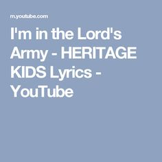 I'm in the Lord's Army -  HERITAGE KIDS Lyrics - YouTube