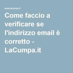 Come faccio a verificare se l'indirizzo email è corretto - LaCumpa.it