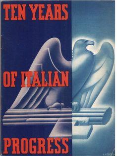 Fascist pamphlet from the 1933 Chicago World's Fair. Design: Carlo V. Testi (1902–2005), Publisher: E.N.I.T. (Ente Nazionale Industriche Turistiche). Printer: Pizzi & Pizio, Milan (Wolfsonian–FIU)