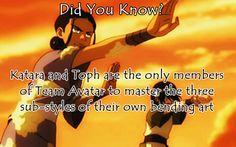 Katara mastered plantbending, healing, and bloodbending. Toph mastered seismic sense, metalbending, and sandbending.  Source  Avatar Fact #124