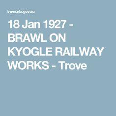 18 Jan 1927 - BRAWL ON KYOGLE RAILWAY WORKS - Trove