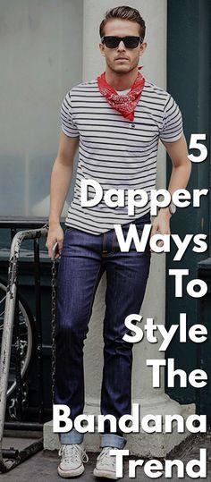 780f45e9ef 5 Dapper Ways To Style The Bandana Trend. Mens Fashion Online