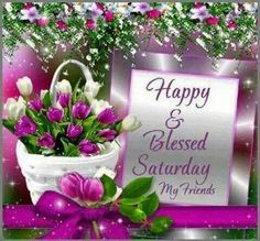 Happy&blessed Saturday my friends