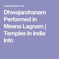 Dhwajarohanam Performed in Meena Lagnam | Temples In India Info