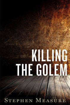 The golem was created to defeat the skinheads. But when it is summoned against an innocent preacher, Armando realizes it must be destroyed. The Golem, Summoning, Satire, Short Stories, Sarcasm