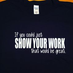 d926b4c3 Teacher Shirts, If You Could Just Show Your Work That Would Be Great, Math  Teacher T-Shirt, Funny Teacher Shirt, Teacher T-Shirt, Math Teach