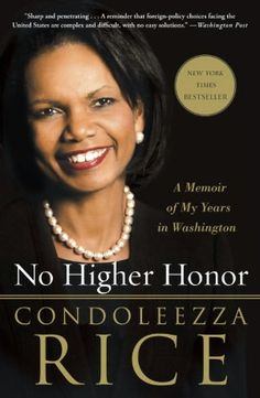 On my list of books to read! -- No Higher Honor: A Memoir of My Years in Washington