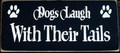 Hey, I found this really awesome Etsy listing at https://www.etsy.com/listing/43871792/dogs-laugh-with-their-tails-primitive