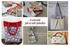 6 fotonávodů k šití kabelek: http://www.prosikulky.cz/navod-jak-usit-kabelku/  6 tutorials how to sew a bag: http://www.prosikulky.cz/navod-jak-usit-kabelku/