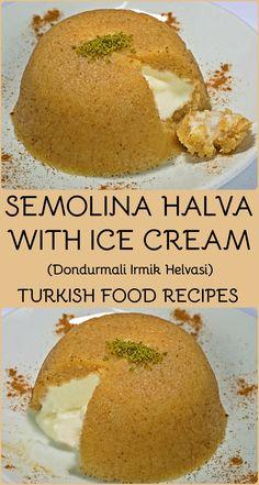 SEMOLINA HALVA WITH ICE CREAM – DONDURMALI IRMIK HELVASI