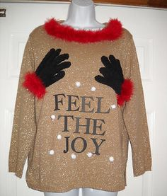 Feel The Joy Ugly Christmas Sweater. Johnstone Johnstone Johnstone Johnstone Hester here's a sweater for your ugly christmas sweater party Tacky Christmas Sweater, Ugly Xmas Sweater, Holiday Fun, Christmas Holidays, Xmas Sweaters, Funny Christmas, Christmas Ideas, Christmas Crafts, Holiday Ideas