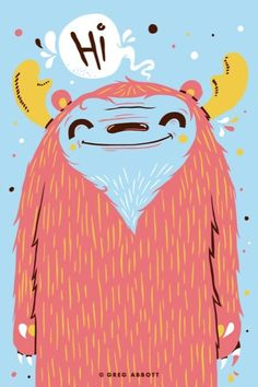 Monster illustration by Greg Abbott. I love his work… Art And Illustration, Character Illustration, Cute Monster Illustration, Monster Drawing, Monster Art, Happy Monster, Cartoon Monsters, Cute Monsters, Grafik Design