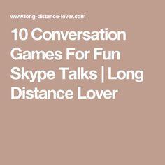 10 Conversation Games For Fun Skype Talks | Long Distance Lover