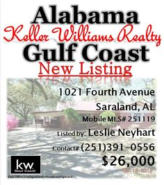 1021 Fourth Avenue, Saraland, AL...MLS# 251119...$26,000...3 Bedroom, 1 1/2 Bath...May Be Subject To Alabama Right Of Redemption Law. Brick Home On Tree Shaded Lot. Fireplace. Eat-In Kitchen. Needs Tlc. New A/C Unit Isn't Wired Up. All Appliances Are Missing.  Please contact Leslie Anderson Neyhart at 251-391-0556.