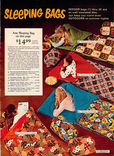 Sleeping bags, not for camping, but usually for indoor sleep-overs.