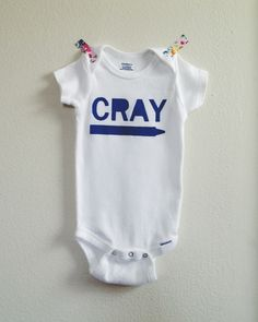 Cray Cray Baby Onesie by LulaBall on Etsy https://www.etsy.com/listing/182424658/cray-cray-baby-onesie