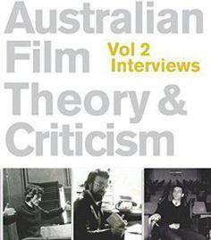 Australian Film Theory And Criticism: Volume 2: Interviews PDF