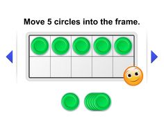 Ten Frame Develop counting and addition skills by using frames of 10.  Covers following Common Core items: K.CC.A.2 K.CC.B.4a K.CC.B.4b K.CC.B.4c K.CC.B.5 K.OA.A.1 K.OA.A.2 K.OA.A.3 K.OA.A.4 K.NBT.A.1