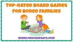 Top-Rated+Board+Games+for+Bored+Families+(she:+Mariah)