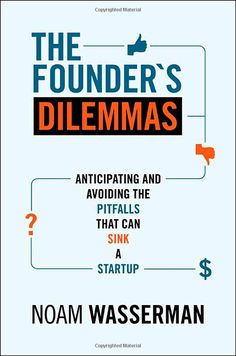 Read Online The Founder Dilemmas Anticipating and Avoiding the Pitfalls That Can Sink a Startup The Kauffman Foundation Series on Innovation and Entrepreneurship Noam Wasserman Books PDF Creating A Business Plan, Starting A Business, Business Goals, Business School, Business Ideas, Books You Should Read, Books To Read, Foundation Series, Innovation And Entrepreneurship