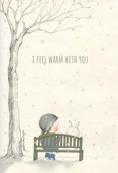 """좋아하는 사람과 같이 있으면 추운 줄도 몰라요. When I am with you, Even I don""""t feel this cold weather but just warm."""