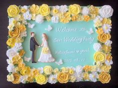 welcome board made with icing and cookies Wedding Cake Cookies, Welcome Boards, Wedding Yellow, Cake Logo, Welcome To Our Wedding, Buttercream Flowers, Blooming Flowers, Pretty Cakes, Wedding Images