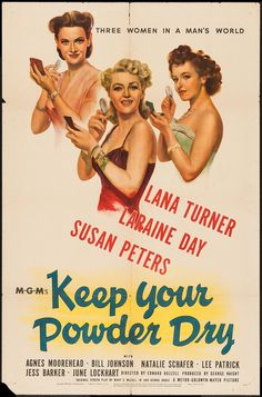 """Keep Your Powder Dry (MGM, 1945). One Sheet (27"""" X 41""""). War. Starring Lana Turner, Laraine Day, Susan Peters, Agnes Moorehead, and Bill Johnson. Directed by Edward Buzzell."""