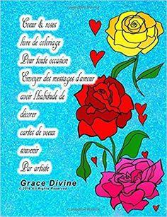 Télécharger Coeur & roses livre de coloriage Pour toute occasion Envoyer des messages d'amour avoir l'habitude de décorer cartes de voeux souvenir Par artiste Grace Divine Gratuit