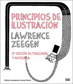 Principles of illustration / by Lawrence Zeegen. via Cosas Visuales #illustration