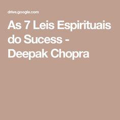 As 7 Leis Espirituais do Sucess - Deepak Chopra