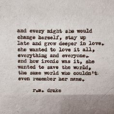 I love rm drake! Drake Quotes, Poem Quotes, Lyric Quotes, Life Quotes, The Words, Pretty Words, Beautiful Words, R M Drake, Favorite Quotes